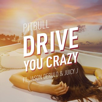 Pitbull ft Jason Derulo & Juicy J - Drive You Crazy (Clean)