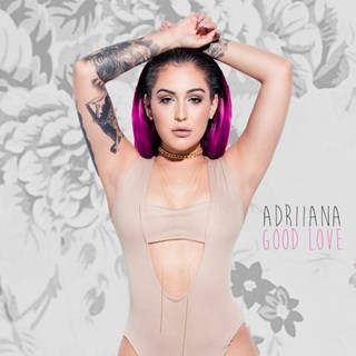 Good Love by Adriiana Download