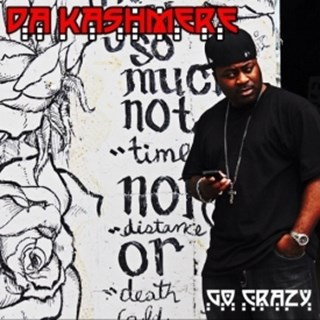 Go Crazy by Da Kashmere Download