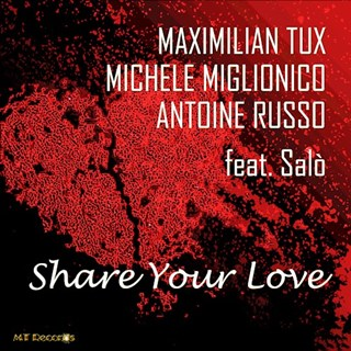 Share Your Love by Maximilian Tux, Michele Miglionico & Antoine Russo ft Salo Download