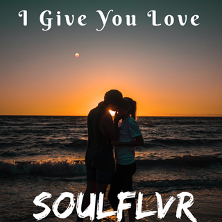 I Give You Love by Soulflvr Download