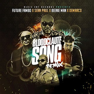 Bloodclaute Song by Future Fambo X Sean Paul X Beenie Man X Demarco Download