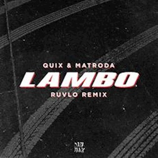 Lambo by Quix & Matroda Download