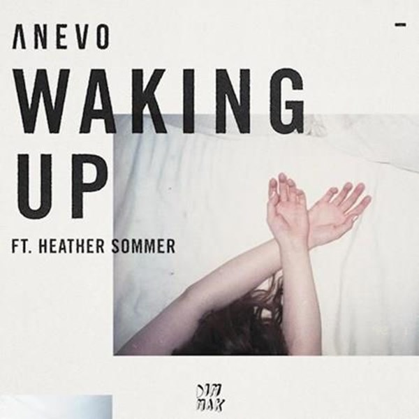 Anevo ft Heather Sommer - Waking Up (Original Mix)
