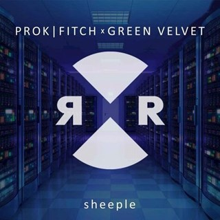 Sheeple by Prok & Fitch X Green Velvet Download