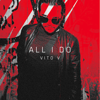 All I Do by Vito V ft Sean Declase Download