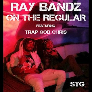 On The Regular by Ray Bandz ft Trapgod Chris Download