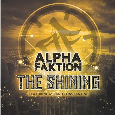 Alpha Faktion ft Milano Constantine - The Shining (Clean)