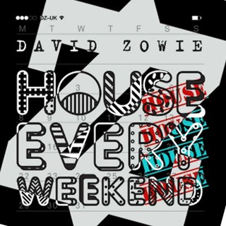 House Every Weekend by David Zowie & Zzl Download