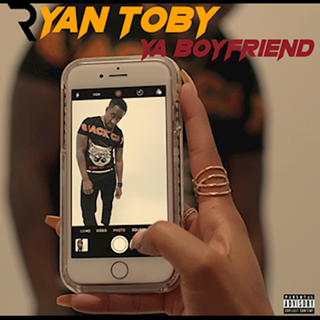 Ya Boyfriend by Ryan Toby Download