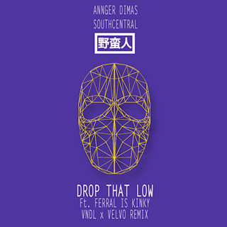 Drop That Low by Angger Dimas X South Central ft Feral Is Kinky Download