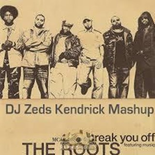 Break You Off by The Roots vs Kendrick Lamar Download