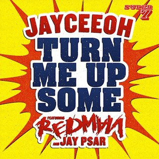 Turn Me Up Some by Jayceeoh ft Redman & Jay Psar Download