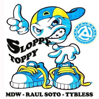 Sloppy Toppy by MDW X Raul Soto X Ty Bless Download