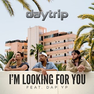 Im Looking For You by Daytrip ft Dap Yp Download