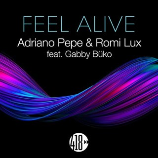 Feel Alive by Adriano Pepe & Romi Lux ft Gabby Büko Download