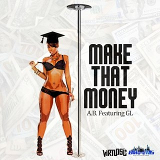Make That Money by Ab ft Gl Download