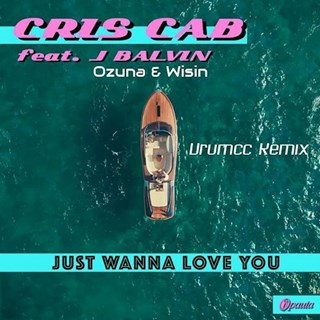 Just Wanna Love You by Cris Cab ft J Balvin, Ozuna & Wisin Download