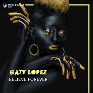 Believe Forever by Gaty Lopez Download