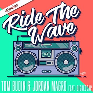 Ride The Wave by Tom Budin & Jordan Magro ft Big Red Cap Download
