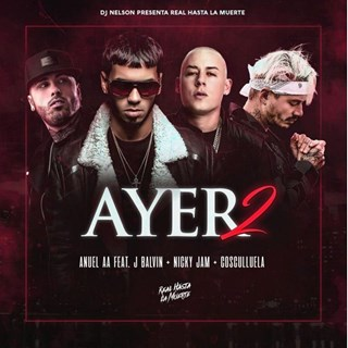 Ayer 2 by Anuel ft Nicky Jam, J Balvin & Cosculluela Download