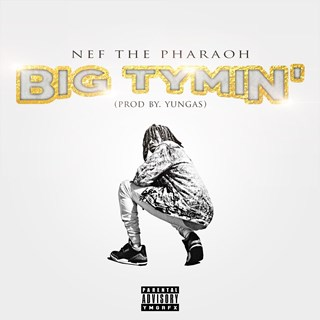 Big Tymin by Nef The Pharaoh Download