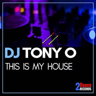 This Is My House by DJ Tony O Download