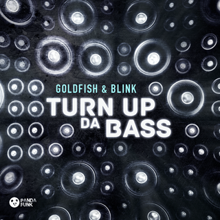 Turn Up Da Bass by Goldfish & Blink Download