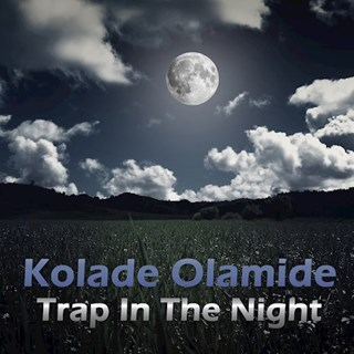 Trap In The Night by Kolade Olamide Download