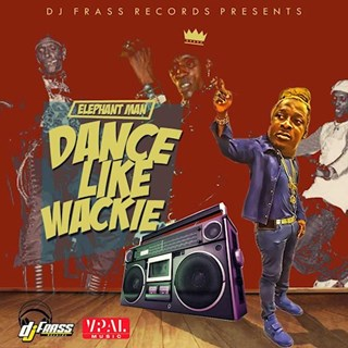 Dance Like Wackie by Elephant Man Download