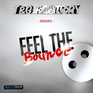 Feel The Bounce by T&G Factory Download