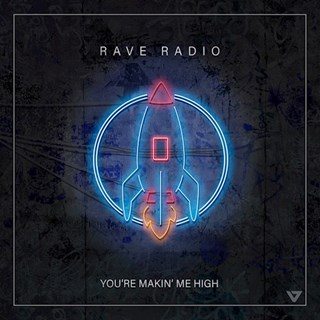 Youre Making Me High by Rave Radio Download