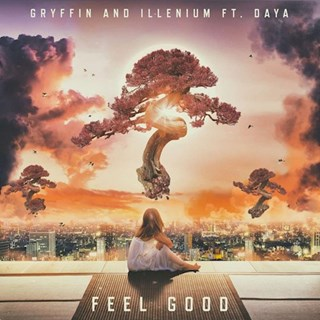 Feel Good by Gryffin & Illenium ft Daya Download