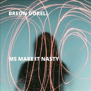 Ms Make It Nasty by Breon Dorell Download
