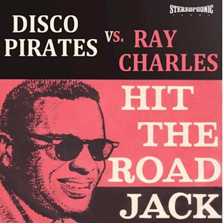 Hit The Road Jack by Disco Pirates vs Ray Charles Download