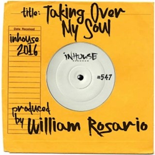 Taking Over My Soul by William Rosario Download