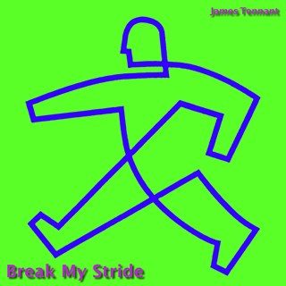 Break My Stride by James Tennant Download