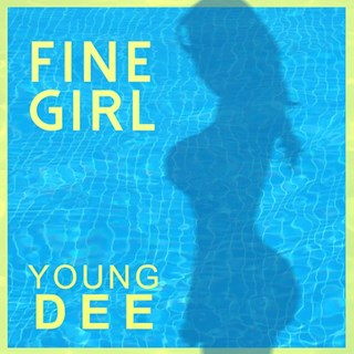 Fine Girl by Young Dee Download