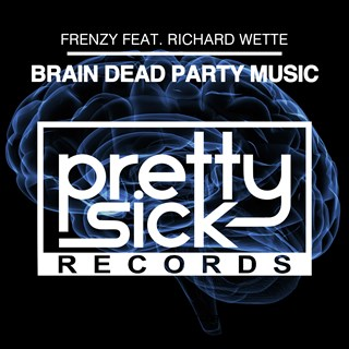 Brain Dead Party Music by Frenzy ft Richard Wette Download