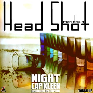Head Shot Man Down by Night ft Cap Kleen Download