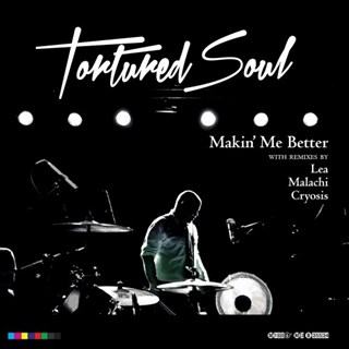 Makin Me Better by Tortured Soul Download