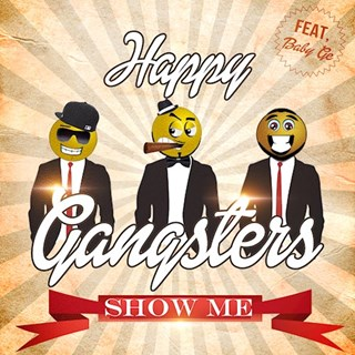 Show Me by Happy Gangsters ft Baby Ge Download