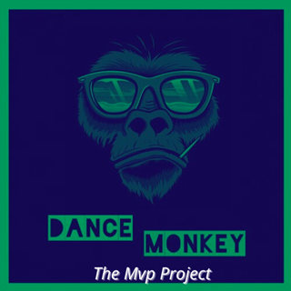 Dance Monkey by The Mvp Project Download