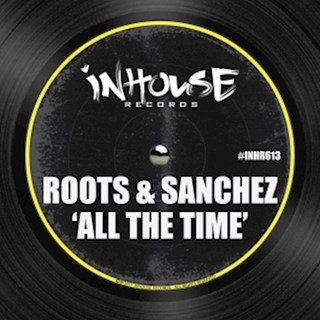 All The Time by Roots & Sanchez Download