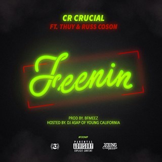 Feenin by Cr Crucial ft Russ Coson & Thuy Download