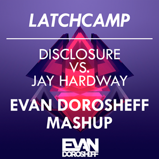 Latch Camp by Disclosure vs Jay Hardway Download