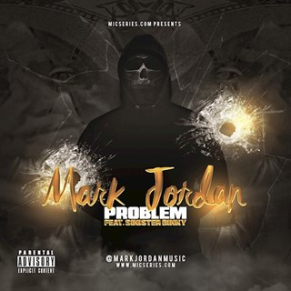 Problem by Mark Jordan ft Sinister Binky Download