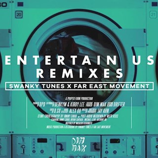 Entertain Us by Swanky Tunes & Far East Movement Download