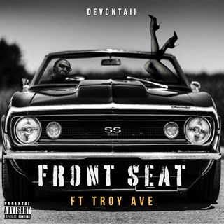 Front Seat by Devontaii ft Troy Ave Download