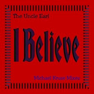 I Believe by The Uncle Earl Download